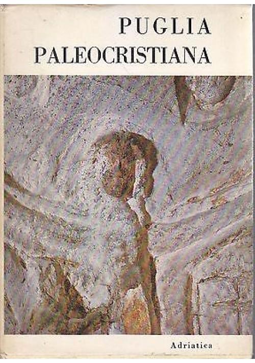 PUGLIA PALEOCRISTIANA Apuliae Res vol.I 1970 Adriatica Editrice