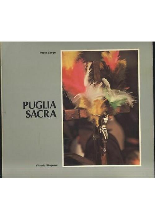 PUGLIA SACRA Paolo Longo Vittorio Stagnani - 1980 Ecumenica dalla festa al voto *