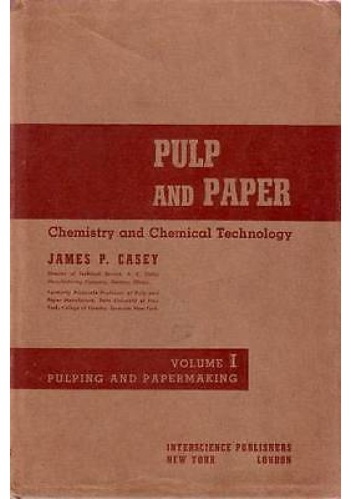 PULP AND PAPER chemistry and chemical technology volume I di James P. Casey