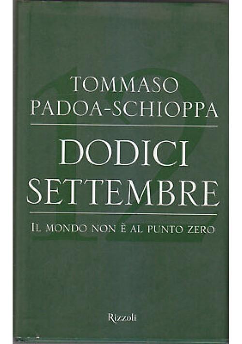 Padoa Schioppa DODICI SETTEMBRE IL MONDO NON E' AL PUNTO ZERO 2002 Rizzoli