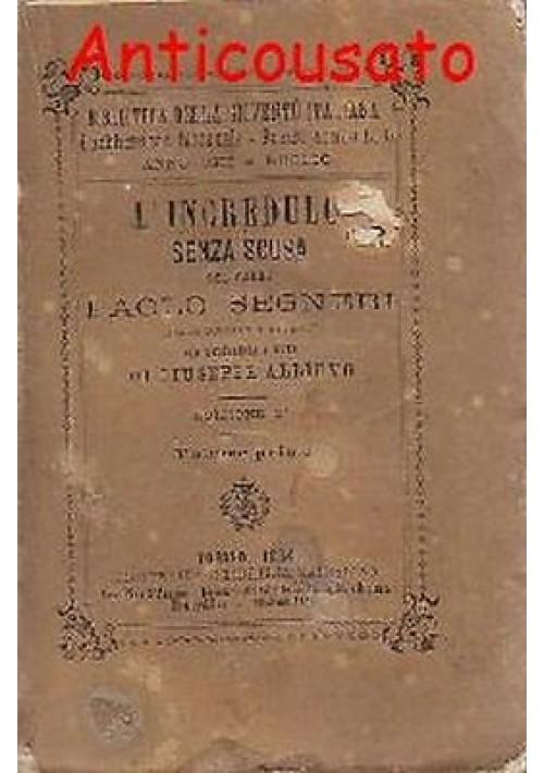 Paolo Segneri L'INCREDULO SENZA SCUSA vol. I 1884 Tipografia Libreria Salesiana