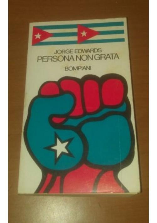 Persona non gradita di Jorge Edwards 1975 Bompiani