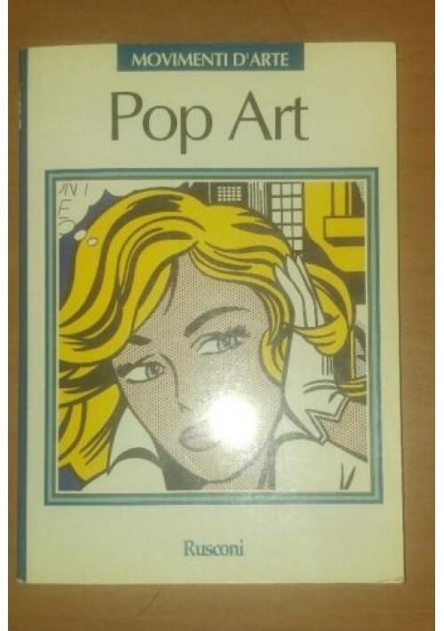 Pop Art - Lucy R. Lippard 1989 Rusconi Movimenti D'arte