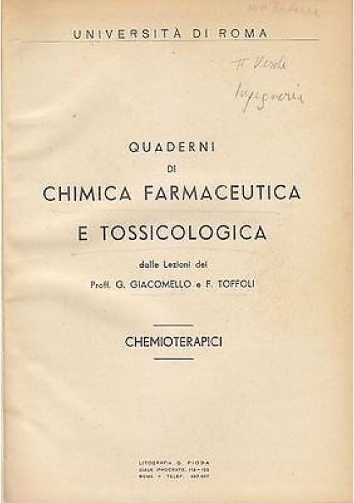 QUADERNI DI CHIMICA FARMACEUTICA E TOSSICOLOGIA CHEMIOTERAPICI di G. Giacomello