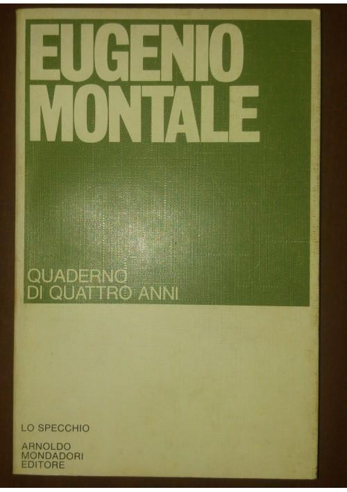 Quaderno di quattro anni eugenio montale 1977 i edizione - Poesia lo specchio ...