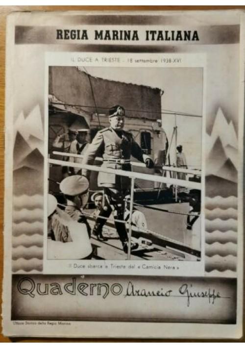 QUADERNO Regia Marina Italiana Il duce a Trieste 18 settembre 1938 originale