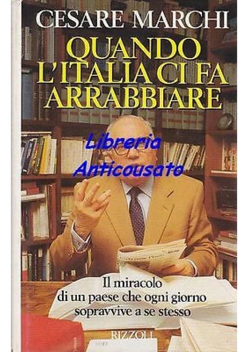 QUANDO L'ITALIA CI FA ARRABBIARE di Cesare Marchi - Rizzoli prima edizione 1991