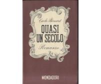 QUASI UN SECOLO romanzo di Carlo Bernard 1940 I edizione Mondadori specchio *