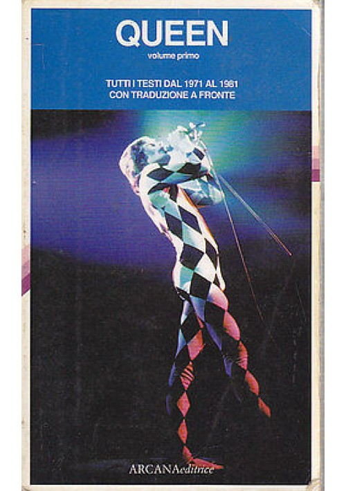 QUEEN  TUTTI I TESTI DAL 1971 AL 1981 CON TRADUZIONE A FRONTE 1992 ARCANA