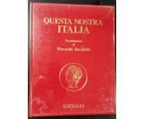 QUESTA NOSTRA ITALIA presentazione di Riccardo Bacchelli 1978 Editalia libro