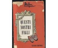QUESTI NOSTRI FIGLI di Mosca 1952 Rizzoli  II edizione seconda