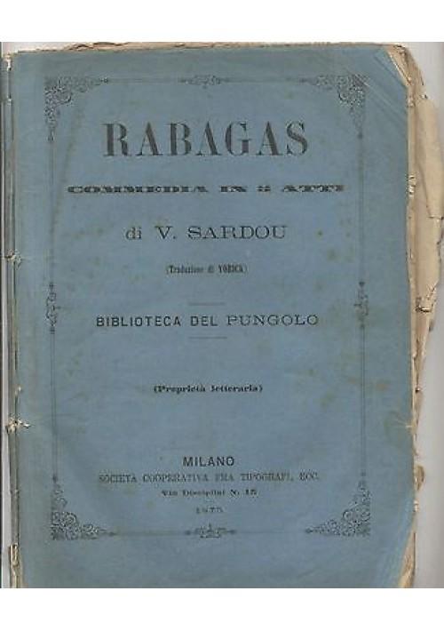 RABAGAS commedia in 5 atti Vittoriano Sardou 1873 Società cooperativa tipografi