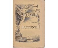 RACCONTI di E.T. Hoffmann 1882 - Sonzogno biblioteca universale