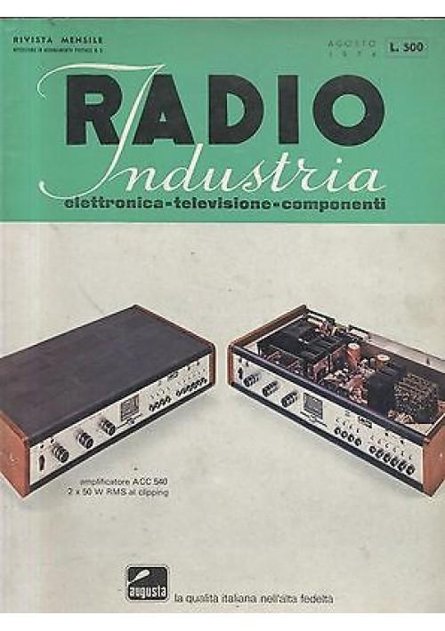 RADIO INDUSTRIA elettronica televisione componenti  AGOSTO 1974 giornale
