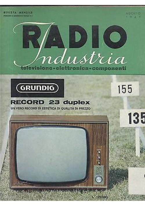 RADIO INDUSTRIA elettronica televisione componenti RIVISTA AGOSTO 1967 schemi