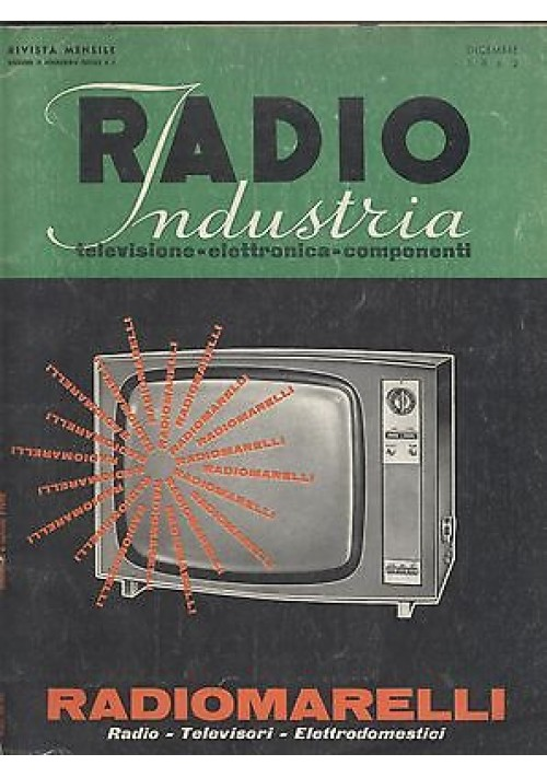 RADIO INDUSTRIA elettronica televisione componenti RIVISTA DICEMBRE 1962 schemi