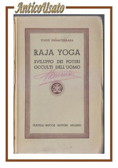 RAJA YOGA sviluppo dei poteri occulti nell'uomo di Yoghi Ramacharaka 1945 libro