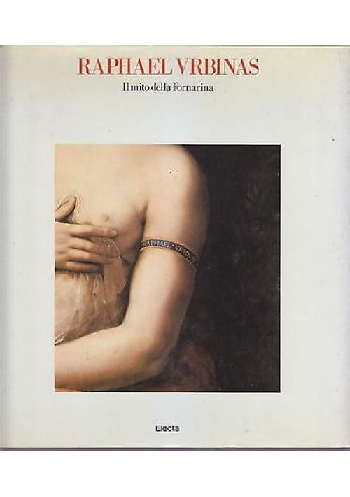 RAPHAEL URBINAS IL MITO DELLA FORNARINA 1983  Electa catalogo mostra Raffaello