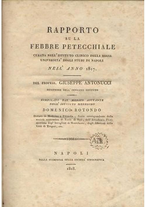 RAPPORTO SU LA FEBBRE PETECCHIALE NELL'ANNO 1817 di Giuseppe Antonucci 1818