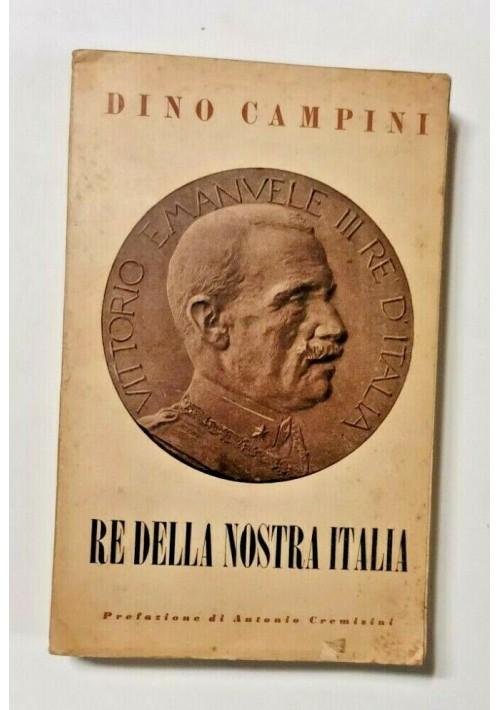 RE DELLA NOSTRA ITALIA VITTORIO EMANUELE III di Dino Campini Autografato libro
