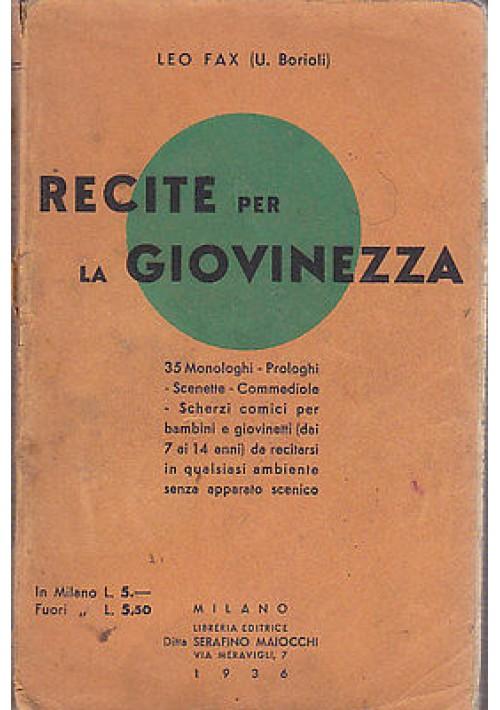 RECITE PER LA GIOVINEZZA di Leo Fax - Maiocchi editore 1936 - libro raro
