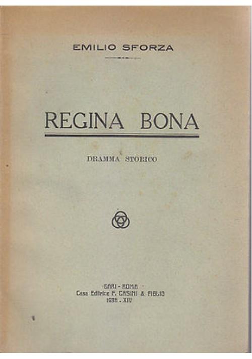 REGINA BONA DRAMMA STORICO di Emilio Sforza - AUTOGRAFATO - storia di Bari