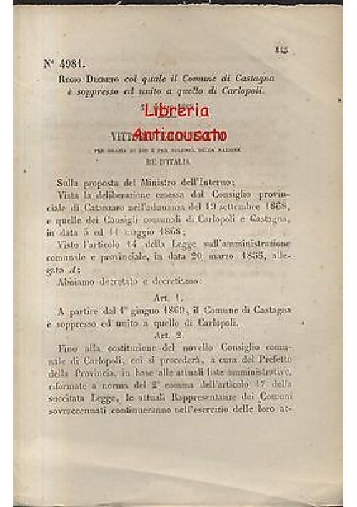 REGIO DECRETO COMUNE DI CASTAGNA SOPPRESSO UNITO CARLOPOLI  - 1869  ORIGINALE