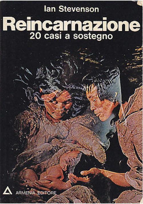 REINCARNAZIONE 20 CASI A SOSTEGNO di Ian Stevenson 1975 Armenia Editore