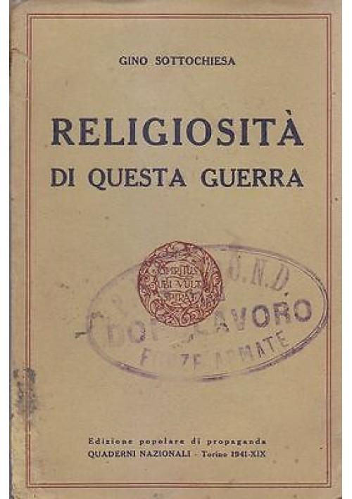 RELIGIOSITÀ DI QUESTA GUERRA Gino Sottochiesa 1941 Edizione popolare propaganda