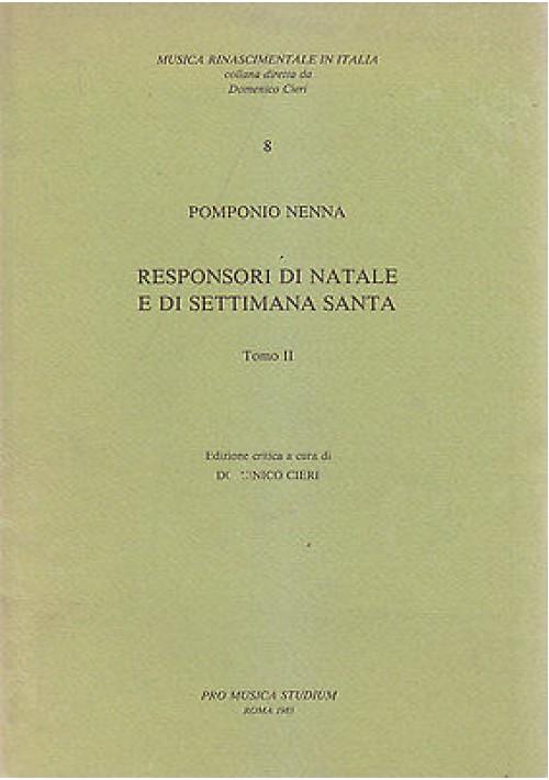 RESPONSORI DI NATALE E DI SETTIMANA SANTA TOMO II di Pomponio Nenna Pro Musica