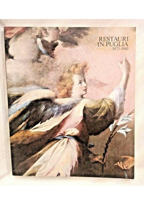RESTAURI IN PUGLIA 1971 1981 Schena editore 1983 libro storia locale arte