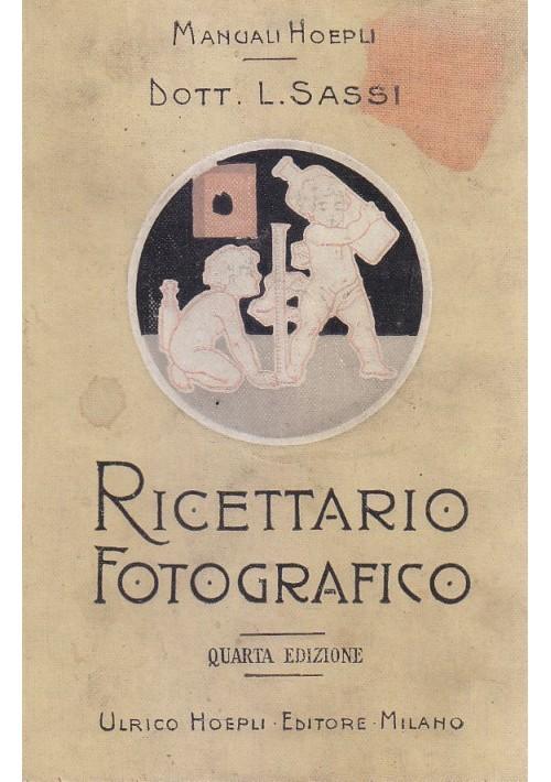 RICETTARIO FOTOGRAFICO di Luigi Sassi 1908  Ulrico Hoepli manuali IV edizione