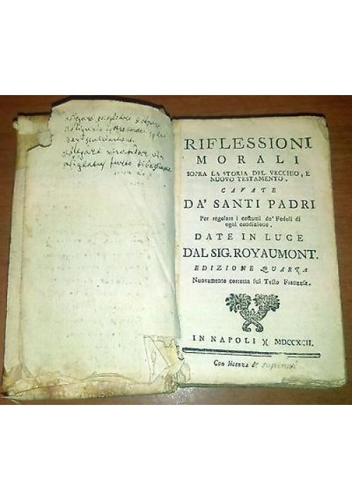 RIFLESSIONI MORALI SOPRA LA STORIA DEL VECCHIO E NUOVO TESTAMENTO 1792 Royaumont