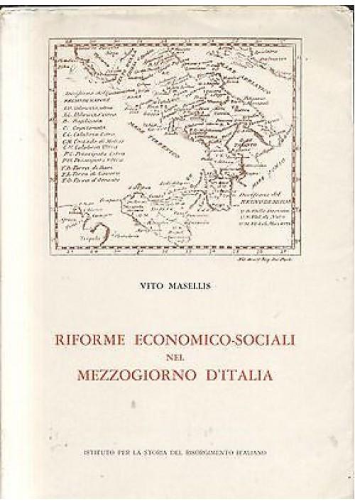 RIFORME ECONOMICO SOCIALI NEL MEZZOGIORNO D'ITALIA di Vito Masellis  AUTOGRAFATO
