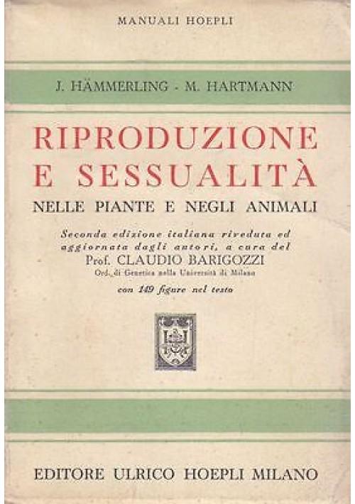 RIPRODUZIONE E SESSUALITà nelle piante e negli animali Hammerling Hartmann 1954