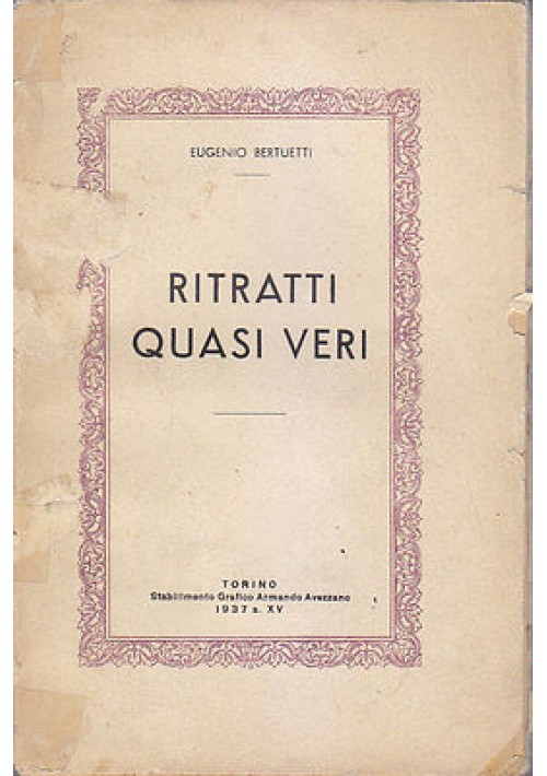 RITRATTI QUASI VERI di Eugenio Bertuetti 1937 De Filippo Tofano Borboni Monelli