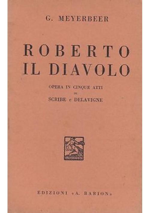 ROBERTO IL DIAVOLO Meyerbeer - libretto d'opera  1937 di Scribe e Delavigne