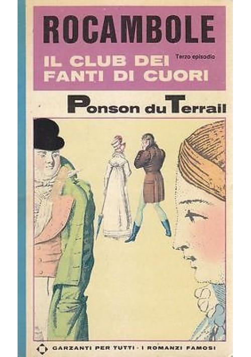 ROCAMBOLE IL CLUB DEI FANTI DI CUORI di Pierre Ponson du Terrail - Garzanti 1966