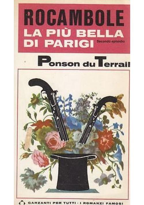 ROCAMBOLE LA PIÙ BELLA DI PARIGI di Pierre Ponson du Terrail - Garzanti 1966