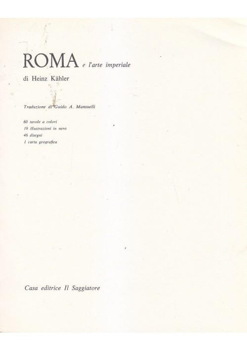 ROMA E L ARTE IMPERIALE di Heinz Kahler 1963  il Saggiatore il marcopolo