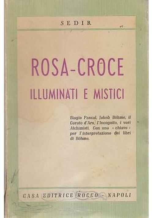 ROSA - CROCE  ILLUMINATI E MISTICI di Paul Sedir 1956   Giuseppe Rocco *