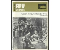 RUSSIAN ARMOURED CARS to 1945  di John F. Milsom AFV WEAPONS 1973 profile 40