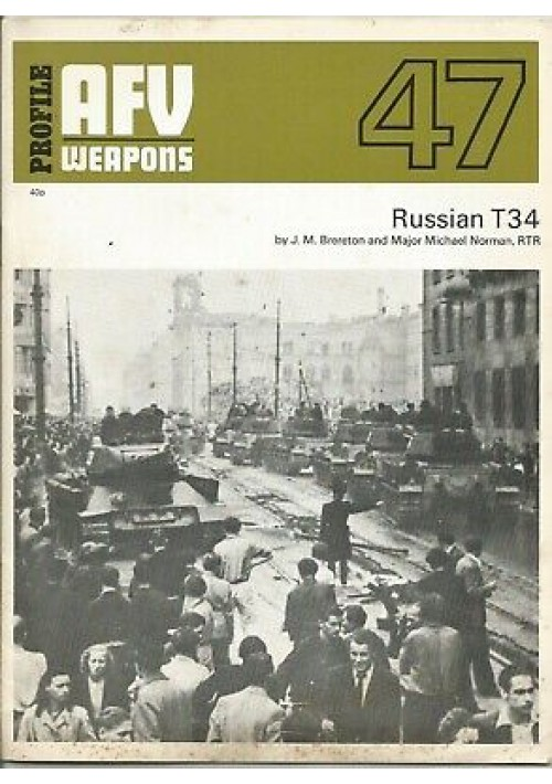 RUSSIAN T34 di Brereton e Norman 1972 AFV WEAPONS profile 47 CARRI ARMATI