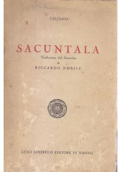SACUNTALA di Calidasa trad dal sanscrito di Riccardo Nobile 1939 Luigi Loffredo