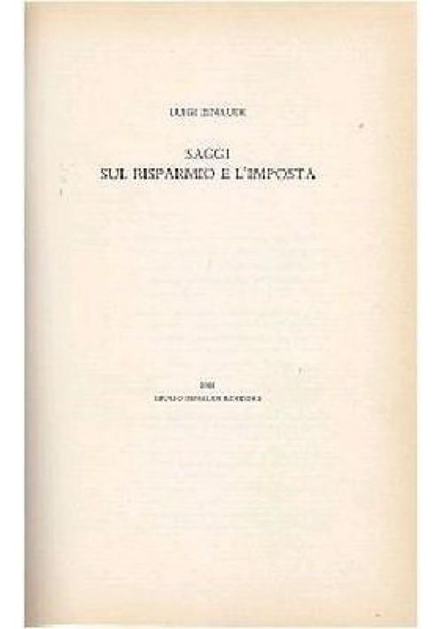 SAGGI SUL RISPARMIO E L IMPOSTA di Luigi Einaudi 1958