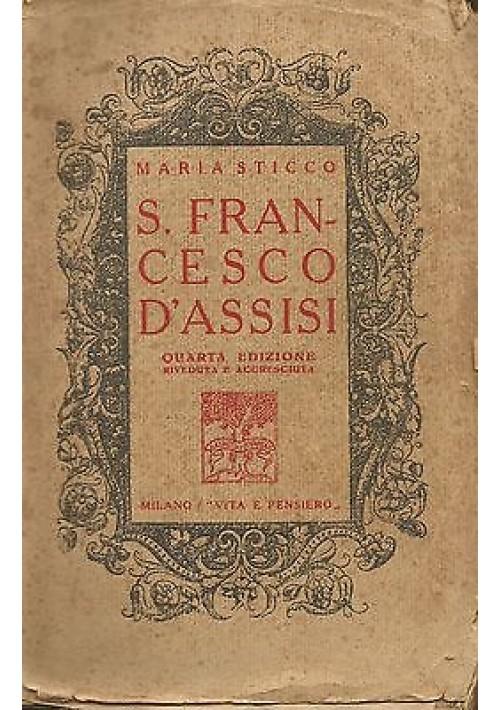 SAN FRANCESCO D'ASSISI di Maria Sticco - Edizione Vita e Pensiero 1935