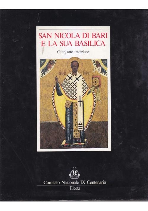 SAN NICOLA DI BARI E LA SUA BASILICA culto arte tradizione 1987 Electa *