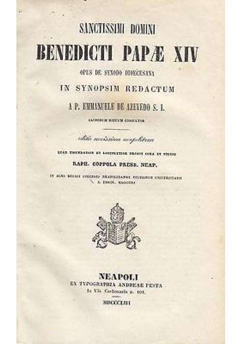 SANCTISSIMI DOMINI BENEDICTI PAPAE XIV OPUS DE SYNODO De Azevedo 1855 5 volumi