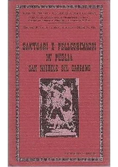 SANTUARI IN PUGLIA SAN MICHELE SUL GARGANO Bronzini Azzarone e De Vita 1985