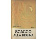 SCACCO ALLA REGINA di Renato Ghiotti I edizione prima 1967 Rizzoli
